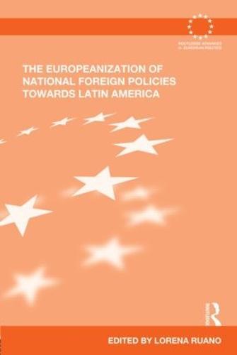 The Europeanization of National Foreign Policies towards Latin America (Hardback)