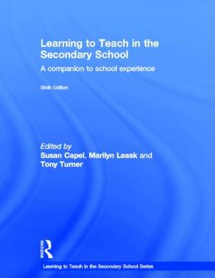 Learning to Teach in the Secondary School: A Companion to School Experience - Learning to Teach Subjects in the Secondary School Series (Hardback)