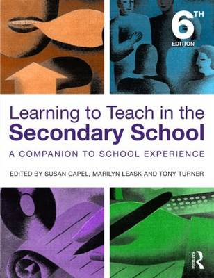 Learning to Teach in the Secondary School: A Companion to School Experience - Learning to Teach Subjects in the Secondary School Series (Paperback)