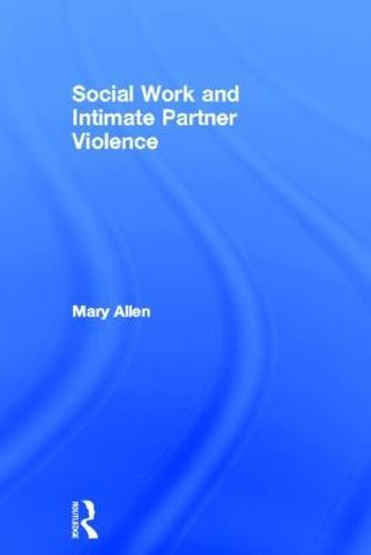 Social Work and Intimate Partner Violence (Hardback)