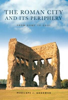The Roman City and its Periphery: From Rome to Gaul (Paperback)