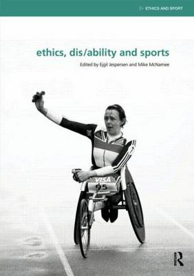 Ethics, Disability and Sports - Ethics and Sport (Paperback)