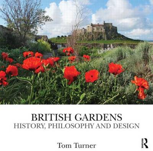 British Gardens: History, philosophy and design (Hardback)