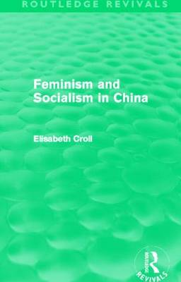 Feminism and Socialism in China (Hardback)