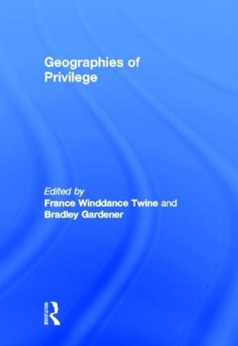 Geographies of Privilege (Hardback)