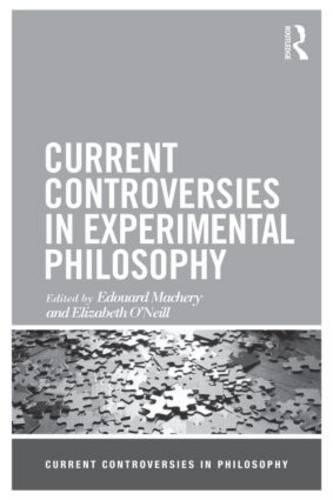 Current Controversies in Experimental Philosophy - Current Controversies in Philosophy (Paperback)
