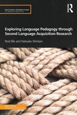 Exploring Language Pedagogy through Second Language Acquisition Research - Routledge Introductions to Applied Linguistics (Paperback)
