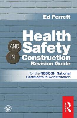 Health & Safety in Construction Revision Guide: for the NEBOSH National Certificate in Construction (Paperback)