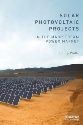 Solar Photovoltaic Projects in the Mainstream Power Market (Hardback)