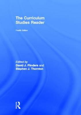 The Curriculum Studies Reader (Hardback)