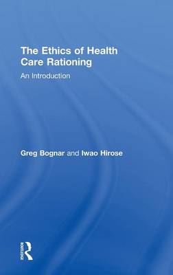 The Ethics of Health Care Rationing: An Introduction (Hardback)