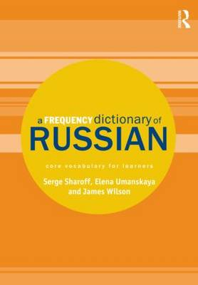 A Frequency Dictionary of Russian: core vocabulary for learners - Routledge Frequency Dictionaries (Paperback)