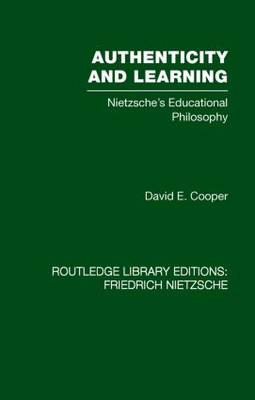 Authenticity and Learning: Nietzsche's Educational Philosophy - Rouledge Library Editions: Friedrich Nietzsche (Paperback)