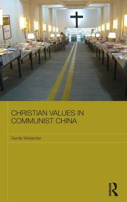 Christian Values in Communist China (Hardback)
