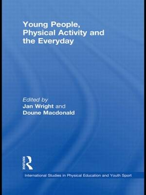 Young People, Physical Activity and the Everyday (Paperback)