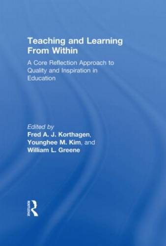 Teaching and Learning from Within: A Core Reflection Approach to Quality and Inspiration in Education (Hardback)