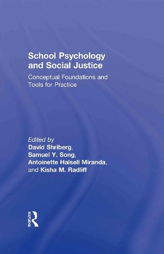 School Psychology and Social Justice: Conceptual Foundations and Tools for Practice (Hardback)