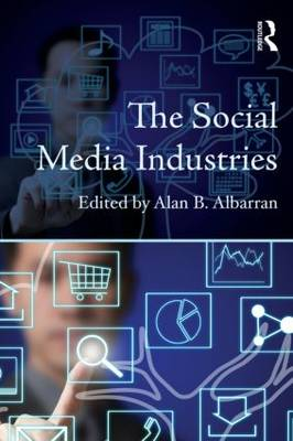 The Social Media Industries - Media Management and Economics Series (Paperback)