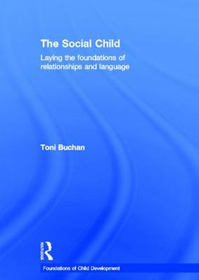 The Social Child: Laying the foundations of relationships and language (Hardback)