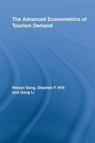 The Advanced Econometrics of Tourism Demand (Paperback)