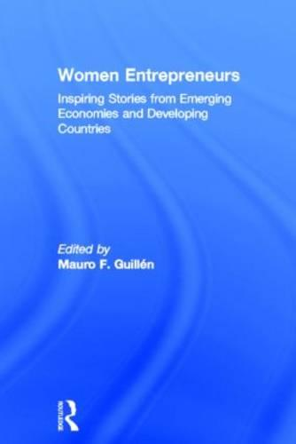 Women Entrepreneurs: Inspiring Stories from Emerging Economies and Developing Countries (Hardback)