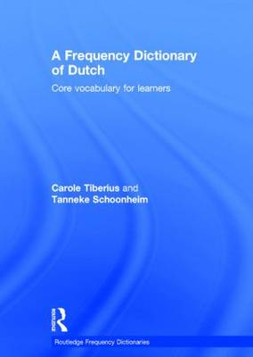 A Frequency Dictionary of Dutch: core vocabulary for learners - Routledge Frequency Dictionaries (Hardback)