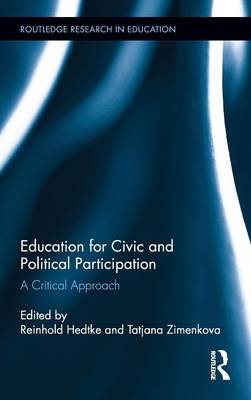 Education for Civic and Political Participation: A Critical Approach - Routledge Research in Education (Hardback)