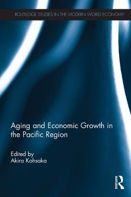 Aging and Economic Growth in the Pacific Region (Hardback)