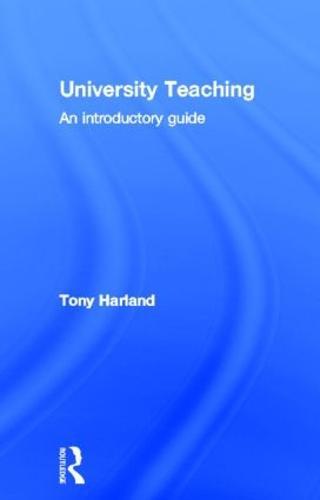 University Teaching: An Introductory Guide (Hardback)