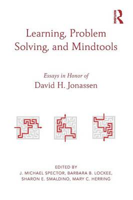 Learning, Problem Solving, and Mindtools: Essays in Honor of David H. Jonassen (Paperback)