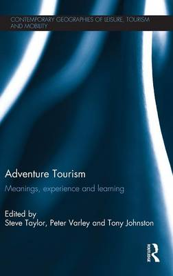 Adventure Tourism: Meanings, experience and learning - Contemporary Geographies of Leisure, Tourism and Mobility (Hardback)