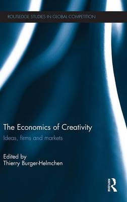 The Economics of Creativity: Ideas, Firms and Markets (Hardback)