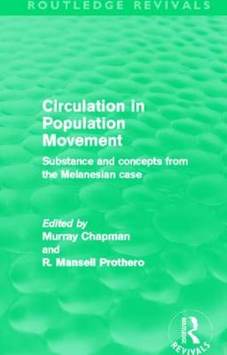 Circulation in Population Movement: Substance and concepts from the Melanesian case - Routledge Revivals (Hardback)