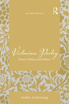 Victorian Poetry: Poetry, Poetics and Politics (Hardback)
