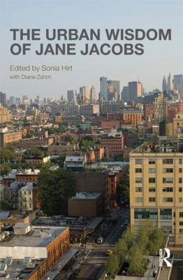 The Urban Wisdom of Jane Jacobs (Hardback)
