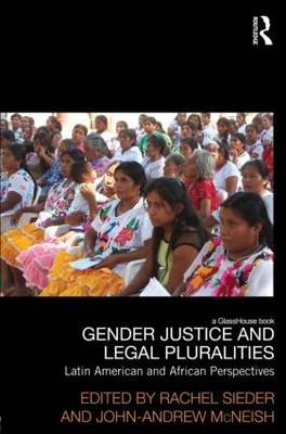 Gender Justice and Legal Pluralities: Latin American and African Perspectives (Hardback)