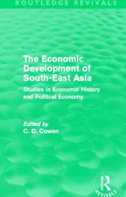 The Economic Development of South-East Asia: Studies in Economic History and Political Economy (Hardback)