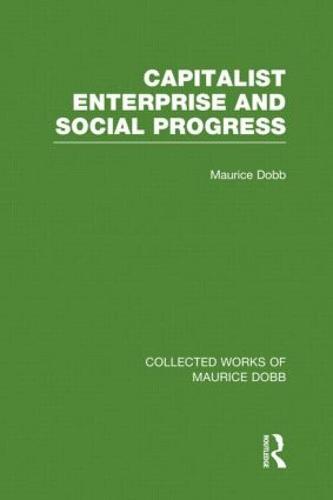 Capitalist Enterprise and Social Progress (Hardback)