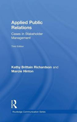 Applied Public Relations: Cases in Stakeholder Management - Routledge Communication Series (Hardback)