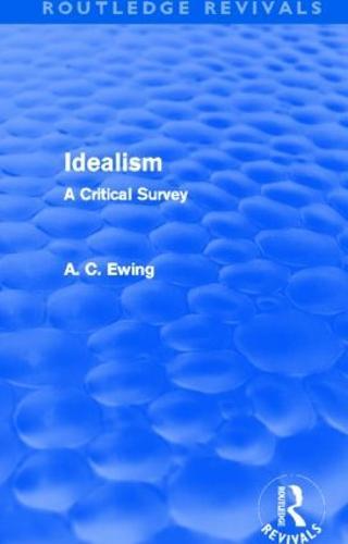 Idealism: A Critical Survey - Routledge Revivals (Hardback)