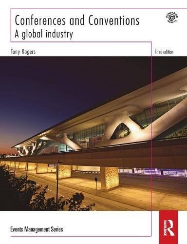 Conferences and Conventions 3rd edition: A Global Industry - Events Management (Paperback)