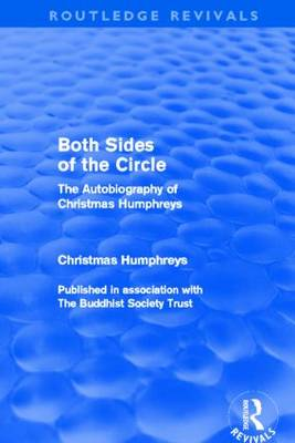 Both Sides of the Circle: The Autobiography of Christmas Humphreys - Routledge Revivals (Hardback)