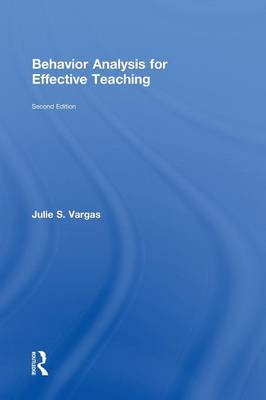 Behavior Analysis for Effective Teaching (Hardback)