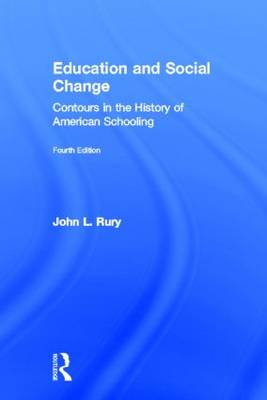 Education and Social Change: Contours in the History of American Schooling (Hardback)