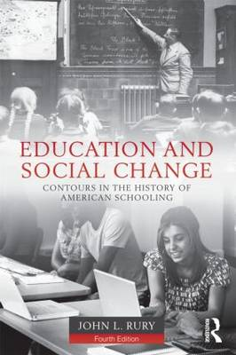 Education and Social Change: Contours in the History of American Schooling (Paperback)