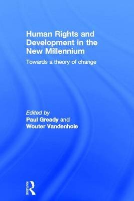 Human Rights and Development in the new Millennium: Towards a Theory of Change (Hardback)