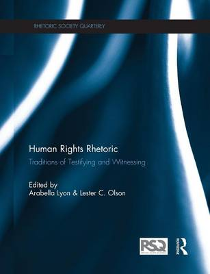Human Rights Rhetoric: Traditions of Testifying and Witnessing (Paperback)
