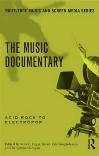 The Music Documentary: Acid Rock to Electropop (Paperback)