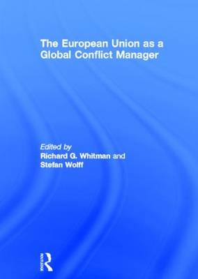 The European Union as a Global Conflict Manager (Hardback)