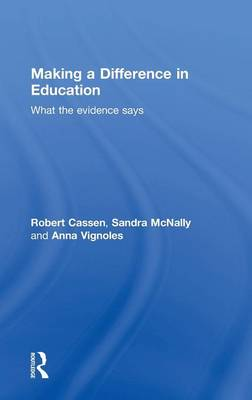 Making a Difference in Education: What the evidence says (Hardback)